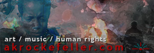 AK Rockefeller - art, music, human rights